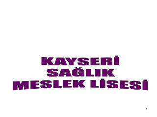 KAYSERİ SAĞLIK MESLEK LİSESİ