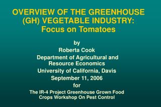 OVERVIEW OF THE GREENHOUSE GH VEGETABLE INDUSTRY: Focus on Tomatoes