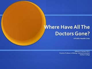Where Have All The Doctors Gone?