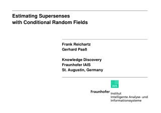 Frank Reichartz Gerhard Paaß Knowledge Discovery  Fraunhofer IAIS St. Augustin, Germany