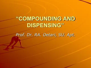 """COMPOUNDING AND DISPENSING"""