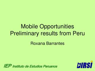 Mobile Opportunities Preliminary results from Peru