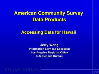American Community Survey  Data Products Accessing Data for Hawaii