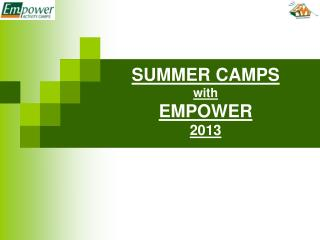 SUMMER CAMPS  with EMPOWER  2013