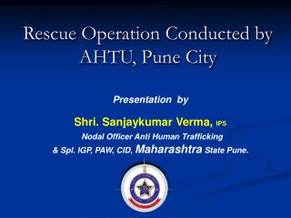 Rescue Operation Conducted by AHTU, Pune City