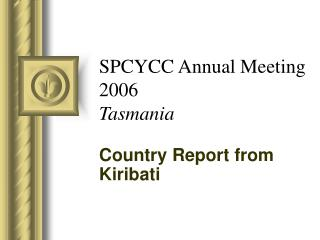 SPCYCC Annual Meeting 2006 Tasmania