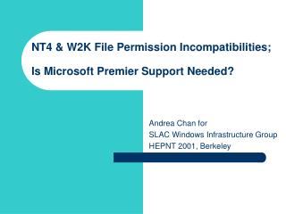 NT4 & W2K File Permission Incompatibilities; Is Microsoft Premier Support Needed?