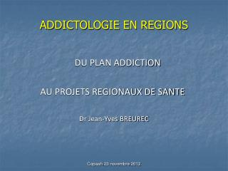 ADDICTOLOGIE EN REGIONS