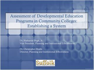 Assessment of Developmental Education Programs in Community Colleges: Establishing a System
