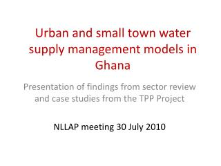 Urban and small town water supply management models in Ghana