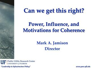 Can we get this right?  Power, Influence, and Motivations for Coherence