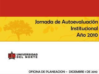 Jornada de Autoevaluación Institucional Año 2010