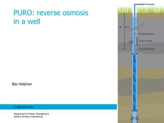 PURO: reverse osmosis  in a well