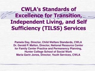 CWLA s Standards of Excellence for Transition, Independent Living, and Self Sufficiency TILSS Services