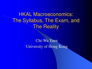 HKAL Macroeconomics:  The Syllabus, The Exam, and The Reality