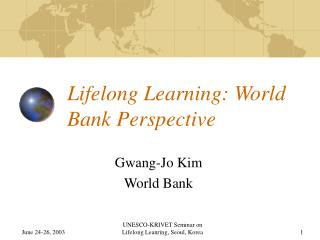 Lifelong Learning: World  Bank Perspective