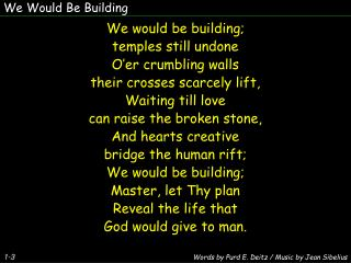 We Would Be Building