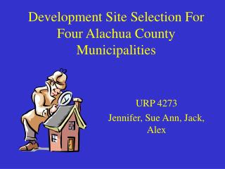 Development Site Selection For Four Alachua County Municipalities