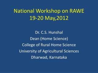 National Workshop on RAWE 19-20 May,2012