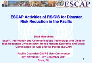 ESCAP Activities of RS/GIS for Disaster Risk Reduction  in the Pacific