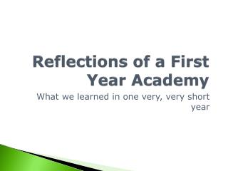 Reflections of a First Year Academy