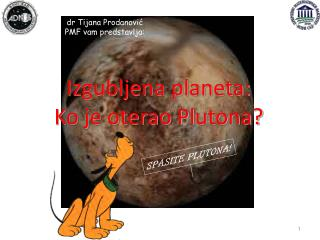Izgubljena planeta:  Ko je oterao Plutona?