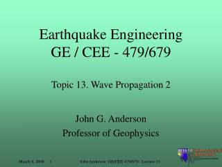 Earthquake Engineering GE / CEE - 479/679 Topic 13. Wave Propagation 2