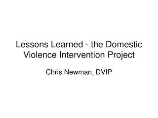 Lessons Learned - the Domestic Violence Intervention Project