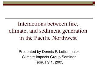 Interactions between fire, climate, and sediment generation in the Pacific Northwest