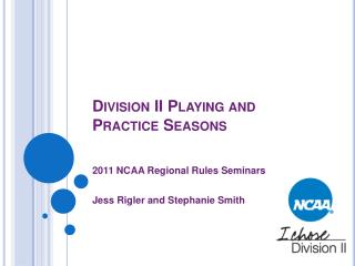 Division II Playing and Practice Seasons