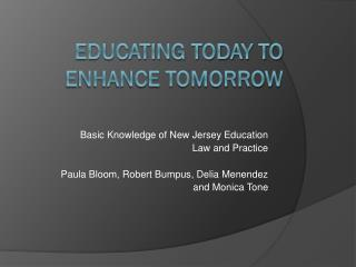 Educating Today to Enhance Tomorrow