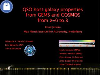 QSO host galaxy properties from GEMS and COSMOS from z=0 to 3 Knud Jahnke
