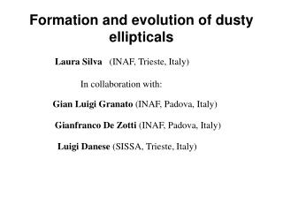 Formation and evolution of dusty ellipticals