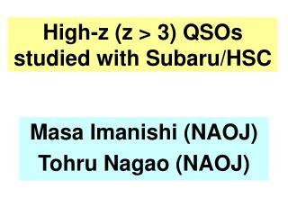 High-z (z > 3) QSOs studied with Subaru/HSC