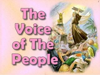 The Voice of the People …