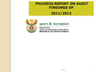 PROGRESS  REPORT ON AUDIT FINDINGS OF 2011/2012