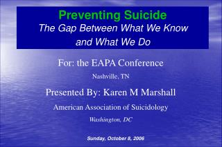 Preventing Suicide The Gap Between What We Know and What We Do