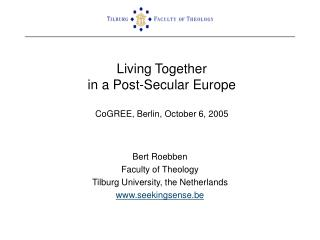 Living Together in a Post-Secular Europe CoGREE, Berlin, October 6, 2005