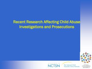 Recent Research Affecting Child Abuse Investigations and Prosecutions