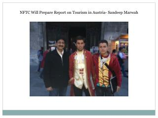NFTC Will Prepare Report on Tourism in Austria- Sandeep Marw