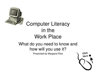 Computer Literacy  in the  Work Place