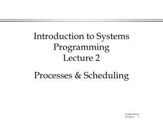 Introduction to Systems Programming  Lecture 2