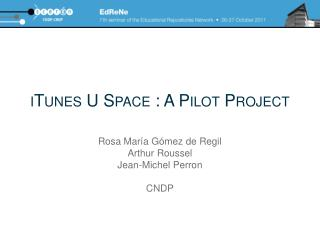 ITunes U Space : A Pilot Project