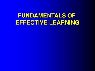 FUNDAMENTALS  OF  EFFECTIVE LEARNING