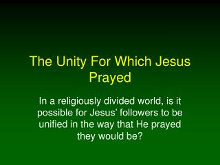 The Unity For Which Jesus Prayed