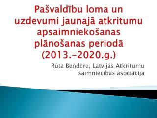 Pašvaldību loma un uzdevumi jaunajā atkritumu apsaimniekošanas plānošanas periodā  (2013.-2020.g.)