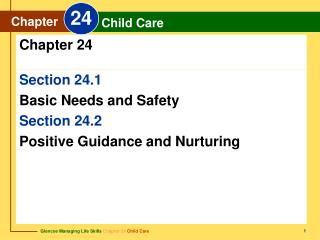 Section 24.1 Basic Needs and Safety Section 24.2  Positive Guidance and Nurturing