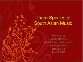 Three Species of South Asian Music