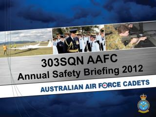 303SQN AAFC Annual Safety Briefing 2012