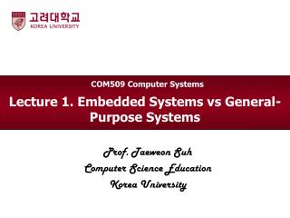 Lecture 1. Embedded Systems vs General-Purpose Systems